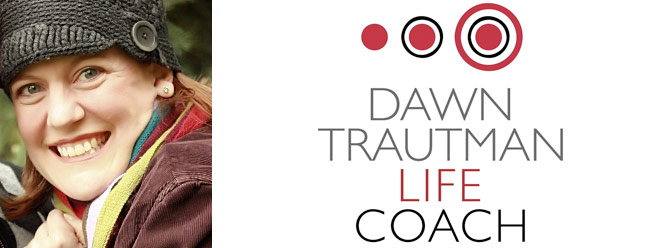 Dawn Trautman, Life Coach