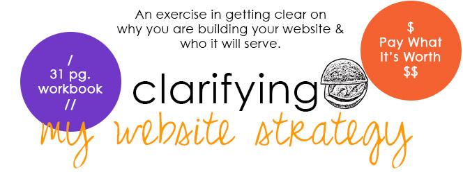 clarifying my website strategy