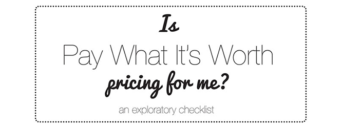 Is Pay What It's Worth Pricing For Me?
