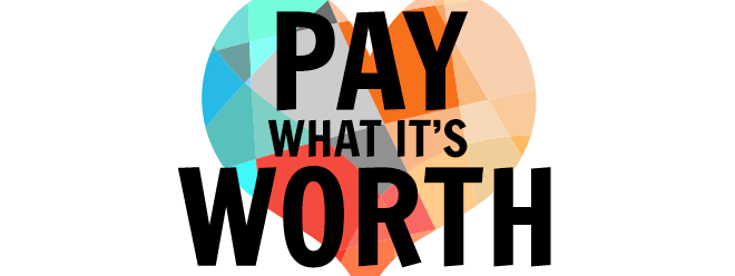 Pay What It's Worth: The Book