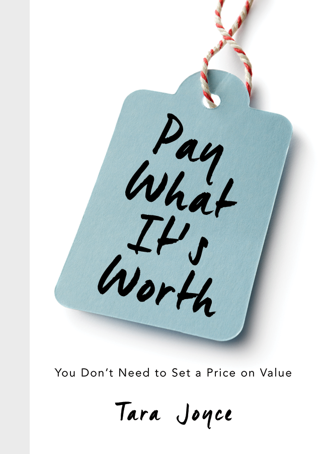Pay What It's Worth by Tara Joyce