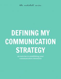 Defining My Communication Strategy