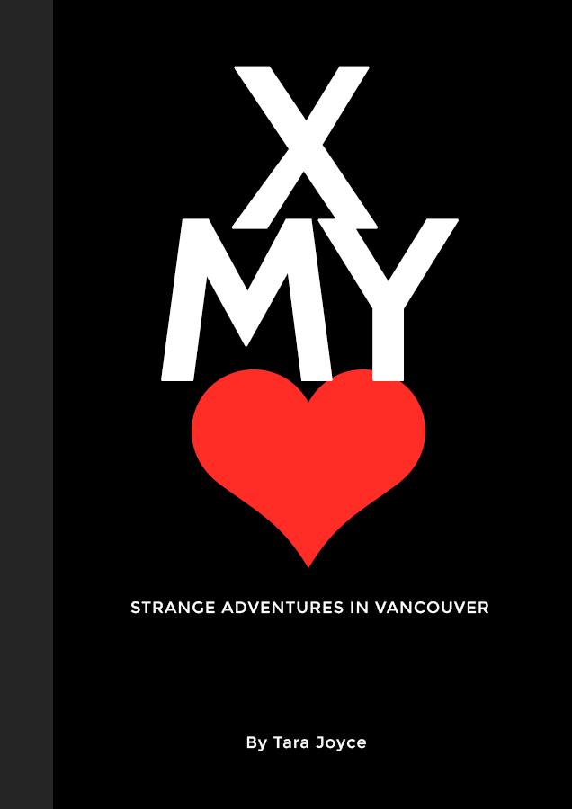 Cross My Heart: Strange Adventures in Vancouver